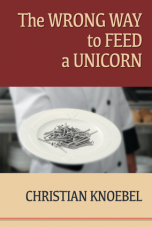 The Wrong Way to Feed a Unicorn by Christian Knoebel